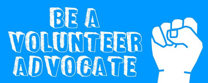 Be a Volunteer Advocate